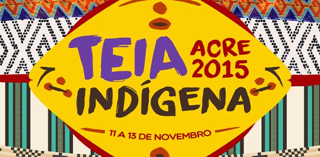 bc0256931de O evento tem o objetivo de reunir representantes de pontos de Cultura  Indígena acreanos e de outros estados